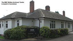 BBC Written Archives' Centre
