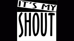 It's My Shout Productions, BBC Cymru Wales and S4C