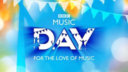 BBC Music Day, a UK and Channel Islands celebration of music, returns for 2016