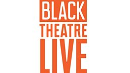 Applications Now Open for Black Theatre Live 2017-18 Mid-Scale Tour
