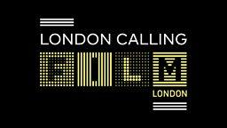Film London: London Calling & London Calling Plus