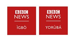 BBC launches two new services for Nigeria in Igbo and Yoruba