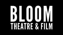 Bloom Theatre & Film - Search for New Playwrights