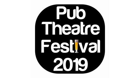 Pub Theatre Festival 2019