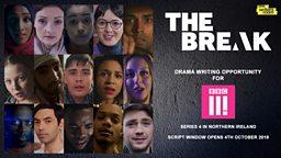 *The Break Series 4 – Northern Ireland – BBC Writersroom*