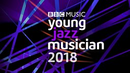 BBC Young Jazz Musician 2018 Final line-up announced