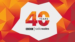 "BBC Radio Wales says ""thank you"" to the nation as it turns forty"