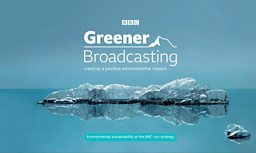 BBC outlines further commitment to sustainable broadcasting with new strategy