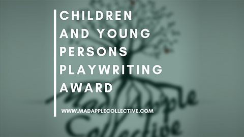 Mad Apple Collective - Children and Young Persons Playwriting Award