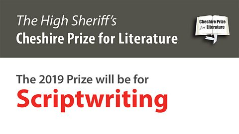 The High Sheriff's Cheshire Prize for Literature 2019 - Scriptwriting