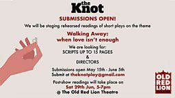 The Knot - Walking Away - Rehearsed Readings