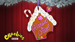CBeebies announces Hansel and Gretel in Edinburgh as its Christmas show for 2019