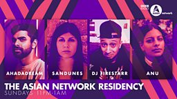Ahadadream, Sandunes, DJ Firestarr and anu lead the new line-up for BBC Asian Network's Residency