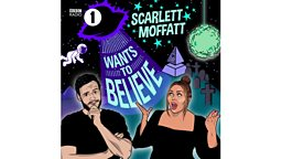 BBC Radio 1 launches brand new Scarlett Moffatt Wants To Believe podcast