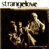 Image for: STRANGELOVE - The Greatest Show On Earth