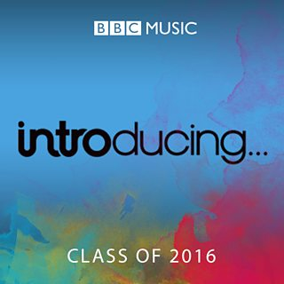 Image for BBC Introducing Class of 2016