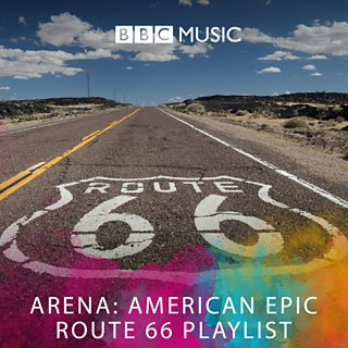 Image for Arena: American Epic - Route 66 Playlist