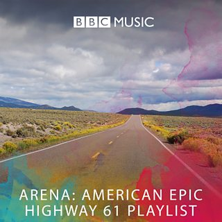 Image for Arena: American Epic - Highway 61 Playlist