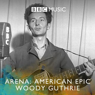 Image for Arena: American Epic - Woody Guthrie