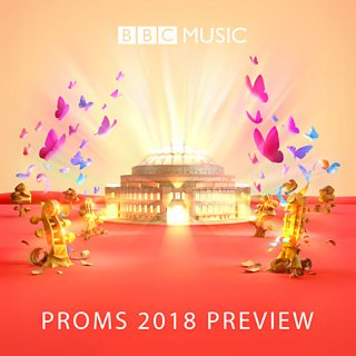 Image for The Music of the BBC Proms 2018