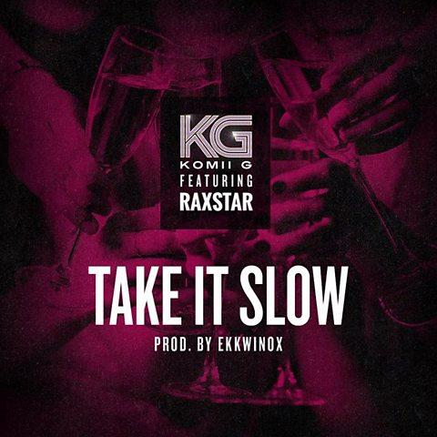 Take It Slow (feat. Raxstar)