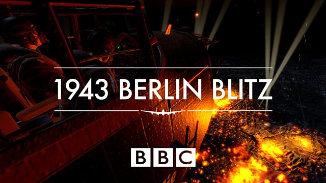 New BBC VR film flies you to Berlin at the height of the Second World War